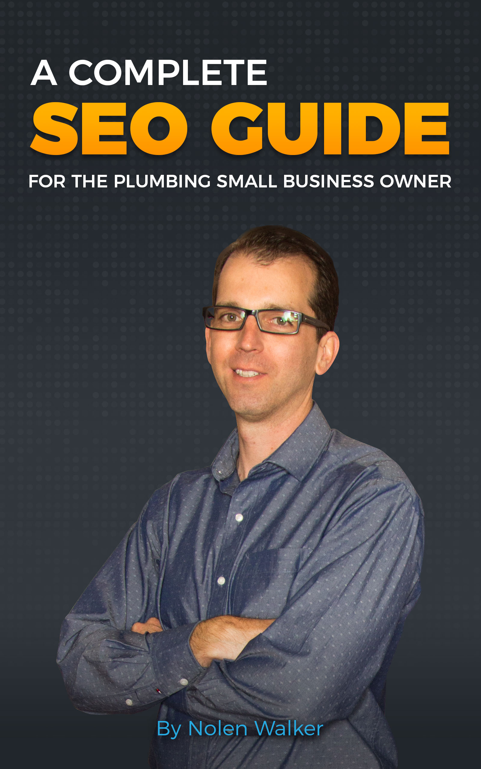 A Complete SEO Guide For The Plumbing Small Business Owner