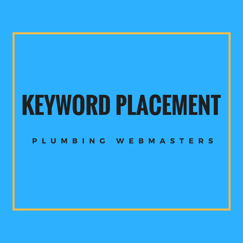 Proper Keyword Placement Strategies Improve Plumber Organic SEO