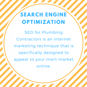 SEO for Plumbing Contractors is an Internet Marketing technique that is specifically designed to appeal to your main market Online.